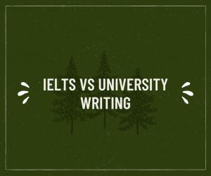 IELTS vs University writing