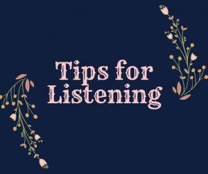 Tips for Listening
